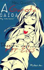 A Garota Caída (Terminada)  by Meu_Queijo