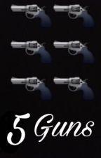 5 Guns by xxFMOxx