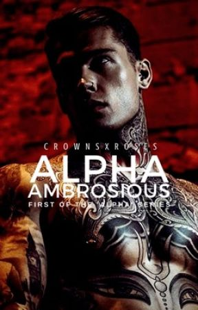 Alpha Ambrosious  by crownsxroses