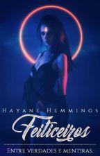 Feiticeiros - Escolhida - Livro 1 (Duologia Feiticeiros)  by HayaneHemmings