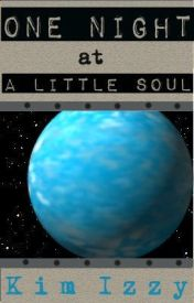 One Night at A Little Soul (Scifi Smackdown 7.0) by KimIzzy