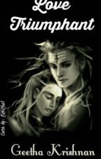 Love Triumphant by GEETHR75