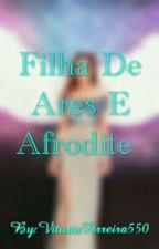 Filha De Ares E Afrodite  by VitoriaFerreira550