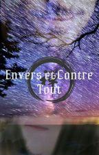 Envers et Contre Tout    ~    ( Un Pacte avec le Diable 2 )  by Meowment