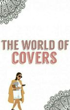 The World Of Covers [TERMINER] by lylia591
