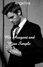Mr Arogant and Miss Simple  by Books-Icecream