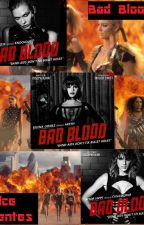 Bad Blood 1.0 (Kaylor) by DulceFuentes4