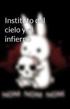 Instituto del cielo y el infierno by zorroapachepanda