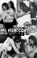 Mi Vida Contigo  by More457