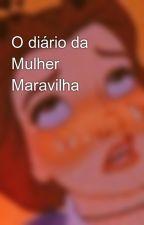 O diário da Mulher Maravilha by marianabatwonder