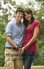 My Transgender Love Story by WishUponADream