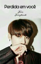 › Perdida em você @Jungkook by BabydoHobi