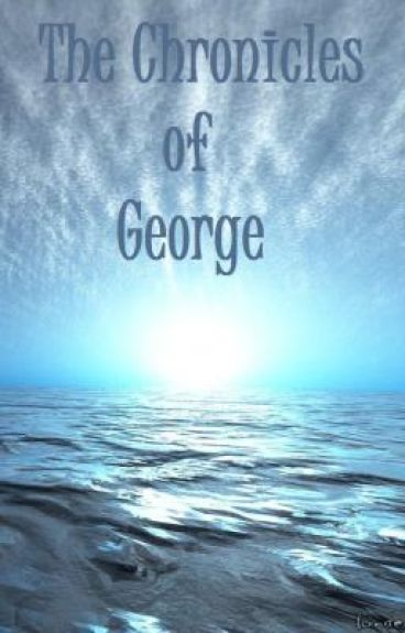The Chronicles of George