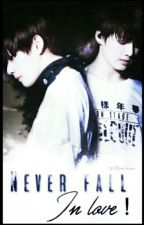 Never fall in love || VKOOK مكتملة by hope_vkook