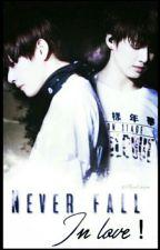 Never fall in love || VKOOK مكتملة by hope_vkook