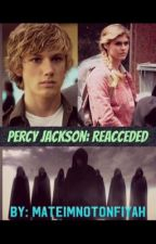 Percy Jackson: Reacceded {COMPLETED} by MateImNotOnFiyah