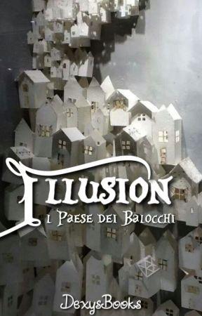 Illusion- Il Paese dei Balocchi by DexysBooks