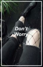 Don't Worry | Min Yoongi x Reader by -wonhosthighs