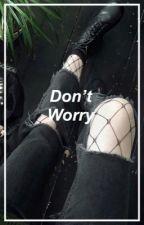 Don't Worry | Min Yoongi x Reader by Jamless_Writer