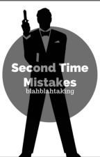 Second Time Mistakes by blahblahtaking