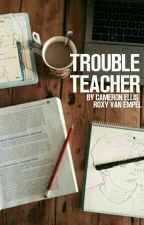 Trouble Teacher  by YoungBlackstars