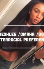Freshlee /omaha /ogoc  interracial preferences  by freshleelove13