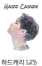 Hard Carry (하드캐리) • IJB • by Xx_kym_zZ