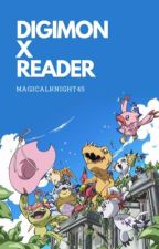 Digimon x Reader  by Magicalnight45