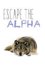 Escape the Alpha by wolfail