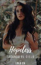 Hopeless - |CAMREN| by Loloch15