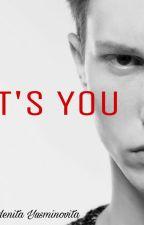 It's You by AdenitaYusminovita