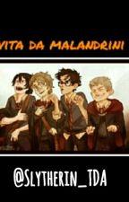 Vita Da Malandrini by slytherin_TDA