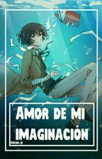 Amor de mi imaginación by Suicide_10