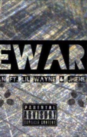 BIG SEAN FT. LIL WAYNE & JHENE AIKO : Beware lyrics