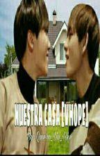 NUESTRA CASA - [VHOPE] by Quiero_Un_Uke