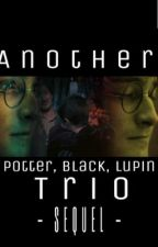 Another Potter, Black, Lupin Trio Sequel! by MarudersMischief