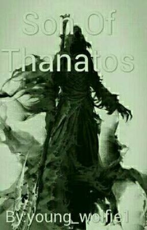 Son Of Thanatos (PJO FANFIC) by young_wolfie1