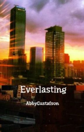 Everlasting by AbbyGustafson