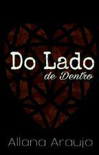Do Lado de Dentro (HIATUS) by AllanaAraujo