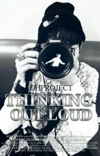 Thinking Out Loud || YoonMin [Suspendida] by DHProject