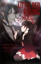 Little Red Riding Hood ||Black Butler|| *MAJOR EDITING* by mightvein