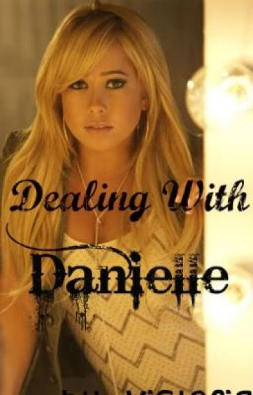 Dealing with Danielle by Tweedle_Dee