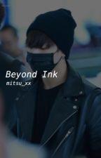 Beyond Ink || Jungkook BTS  by mitsu_xx