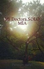 Mi Doctora,SOLO MÍA by Penguin_darks
