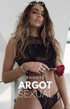 •ARGOT SEXUAL;SHOOTS• +18 by B-BadgalRiri