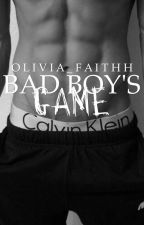 Bad Boy's Game by Olivia_Faithh