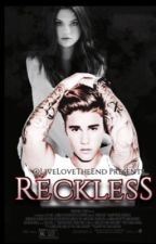 Reckless  by LiveLoveTheEnd