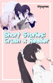 Crush X Reader ONE-SHOTS - Crush X Reader ≡ Attention - Wattpad