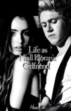 Life As Niall Horan's Girlfriend by Hazza_Kxx