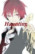 Haunting (Karma x Reader) by FAIRY_MYTHS